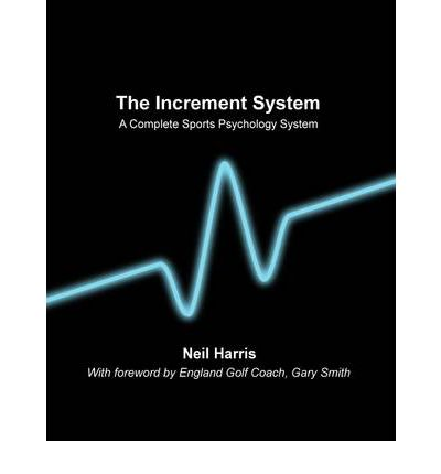 The Increment System: A Complete Sports Psychology System