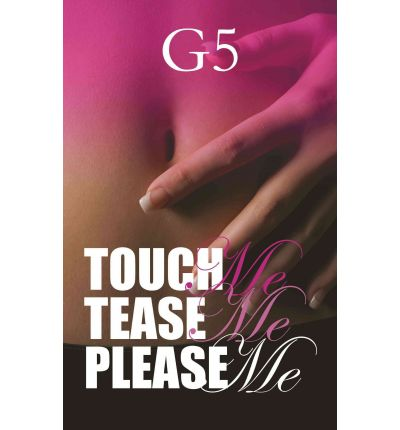 Touch Me, Tease Me, Please Me