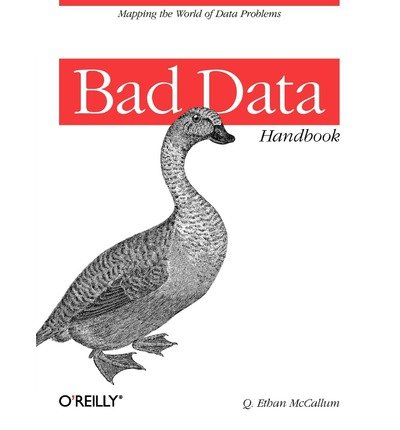 Bad Data Handbook: Cleaning Up the Data So You Can Get Back to Work