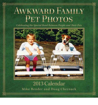 Awkward Family Pet Photos Calendar: Celebrating the Special Bond Between People and Their Pets