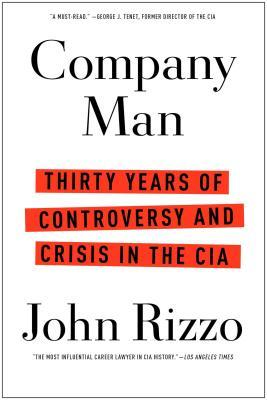 Company Man: Thirty Years of Controversy and Crisis in the CIA