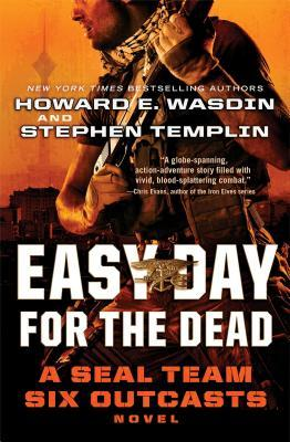 Easy Day for the Dead: A Seal Team Six Outcasts Novel