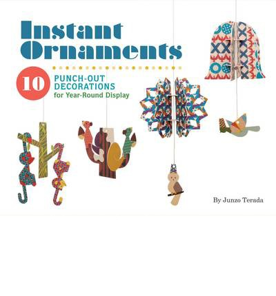 Instant Ornaments Junzo Terada: 10 Punch-out Decorations for Year-Round Display