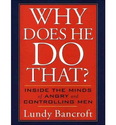 Why Does He Do That? (Library Edition): Inside the Minds of Angry and Controlling Men