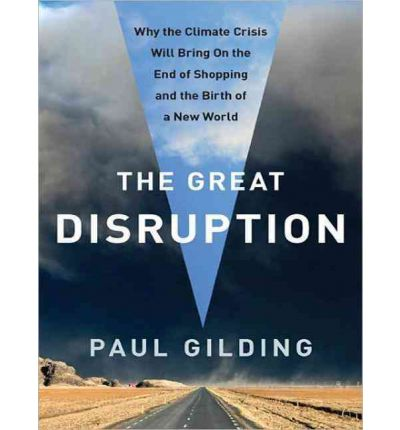 The Great Disruption (Library Edition): Why the Climate Crisis Will Bring On the End of Shopping and the Birth of a New World