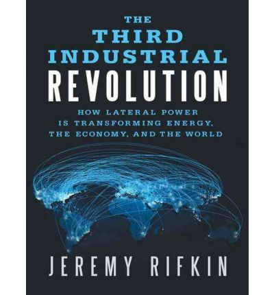 The Third Industrial Revolution (Library Edition): How Lateral Power Is Transforming Energy, the Economy, and the World