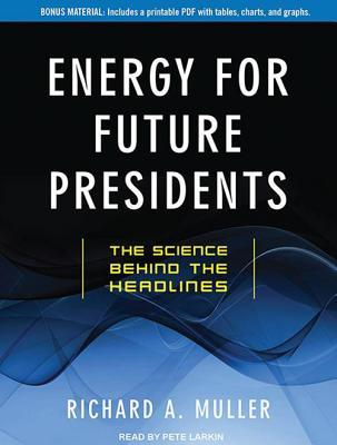 Energy for Future Presidents (Library Edition): The Science Behind the Headlines