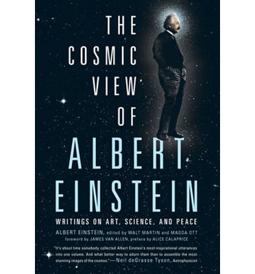 The Cosmic View of Albert Einstein: Writings on Art, Science, and Peace
