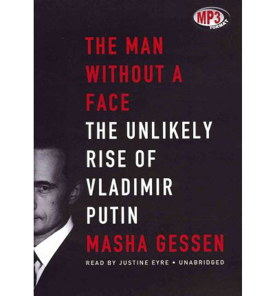 The Man Without a Face: The Unlikely Rise of Vladimir Putin - MP3 Audio