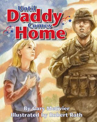 Until Daddy Comes Home