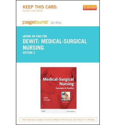 Medical-Surgical Nursing - Pageburst E-Book on Kno (Retail Access Card): Concepts & Practice