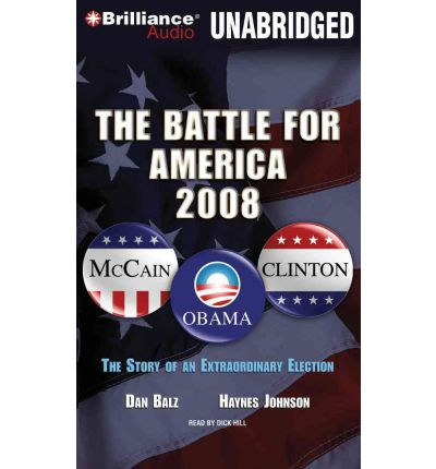 The Battle for America, 2008: The Story of an Extraordinary Election