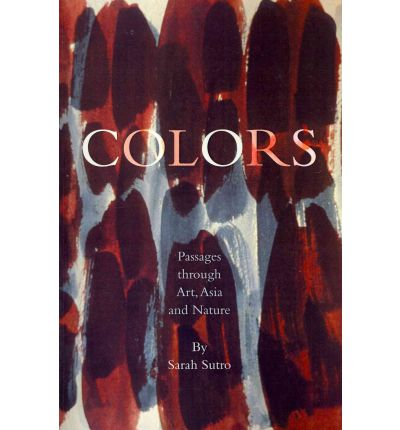 Colors: Passages Through Art, Asia and Nature