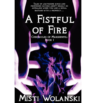 A Fistful of Fire: Chronicles of Marsdenfel