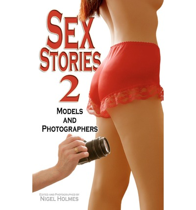 Sex Stories 2: Models and Photographers