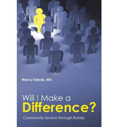 Will I Make a Difference? : Community Service Through Rotary
