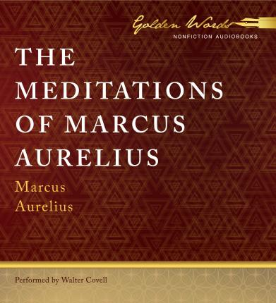 The Meditations of Marcus Aurelius : Marcus Aurelius ...