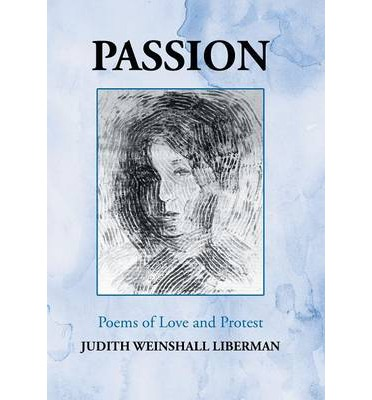 Ebooks free download epub Passion : Poems of Love and Protest DJVU by Judith Weinshall Liberman