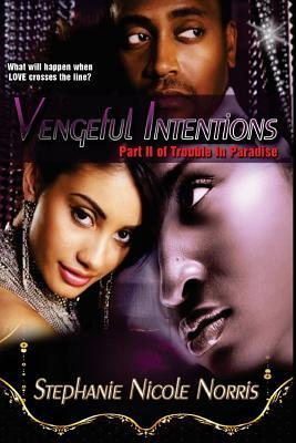Vengeful Intentions: Part II of Trouble in Paradise