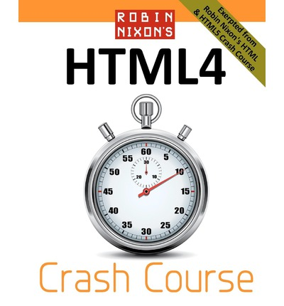 Robin Nixon's Html4 Crash Course