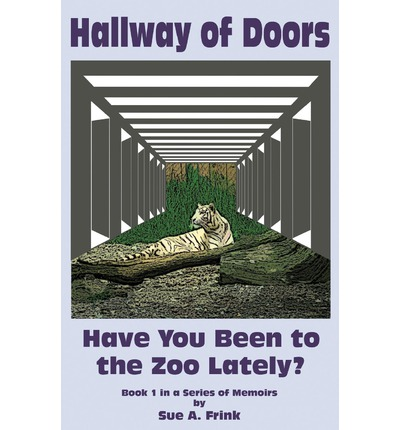 Hallway of Doors : Have You Been to the Zoo Lately?
