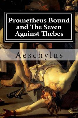 Prometheus Bound and the Seven Against Thebes