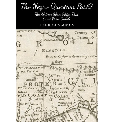 The Negro Question Part 2 the Slave Ships That Came from Judah