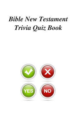 Bible New Testament Trivia Quiz Book