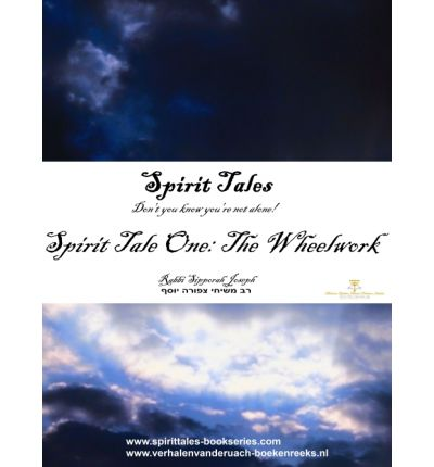 Spirit Tales Spirit Tale One: The Wheelwork: Don't You Know You're Not Alone!