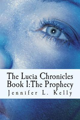 The Lucia Chronicles Book 1: The Prophecy