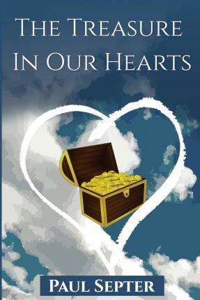 The Treasure in Our Hearts : God's Love Shed Abroad