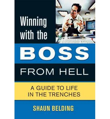 surviving the boss from hell A guide to surviving the client from hell and the wimpy manager  stop fighting it you're not going to change the client or your boss, so stop resisting and.