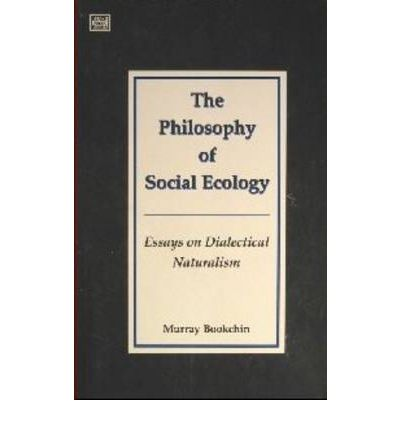 Philosophy of Social Ecology: Essays on Dialectical Naturalism