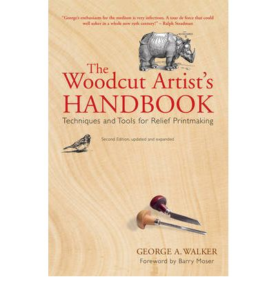 The Woodcut Artist's Handbook: Techniques and Tools for Relief Printmaking
