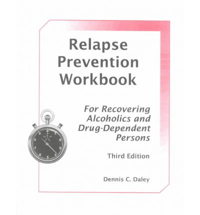 Relapse Prevention Workbook: For Recovering Alcoholic & Drug Dependent Persons