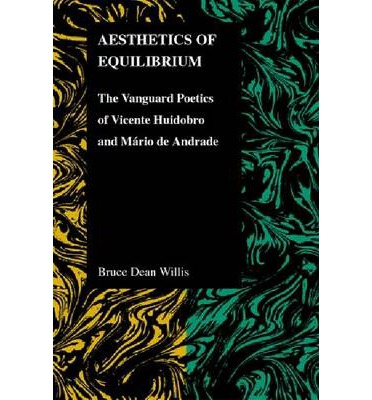 Aesthetics of Equilibrium: The Vanguard Poetics of Vicente Huidobro and Mario De Andrade