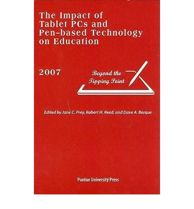 The Impact of Tablet PCs and Pen-based Technology on Education: Beyond the Tipping Point
