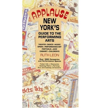 Applause: New York's Guide to the Performing Arts