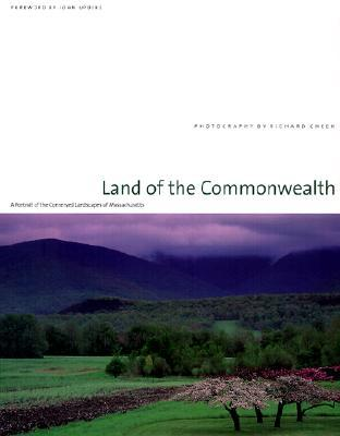 Land of the Commonwealth: A Portait of the Conserved Landscapes of Massachusetts