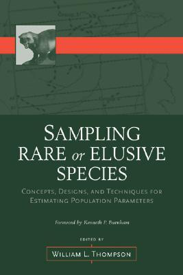 Sampling Rare or Elusive Species : Concepts, Designs, and Techniques for Estimating Population Parameters