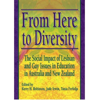 From Here to Diversity: The Social Impact of Lesbian and Gay Issues in Education in Australia and New Zealand