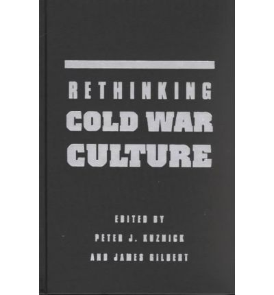 Rethinking Cold War Culture