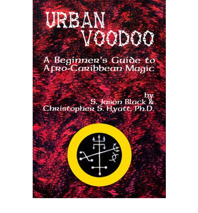 Urban Voodoo: A Beginner's Guide to Afro-Caribbean Magic