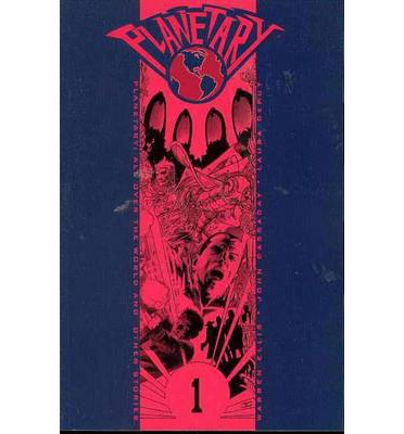 Planetary: All Over the World and Other Stories Vol 01