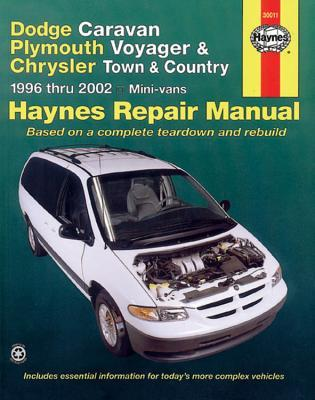 Dodge Caravan, Plymouth Voyager and Chrysler Town and Country Automotive Repair Manual: 1996 to 2002