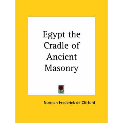 Egypt the Cradle of Ancient Masonry (1902)