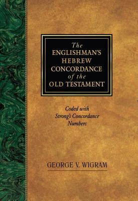 Englishman's Hebrew Concordance: Coded to Strong's Numbering System