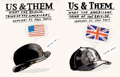 Us and Them: What the British Think of the Americans; What the Americans Think of the British