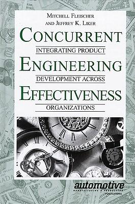 Concurrent Engineering Effectiveness: Integrating Product Development Across Organizations