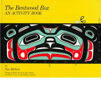 The Bentwood Box: A Northwest Coast Indian Art Activity Book